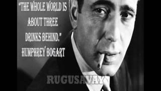 Remarkable Quotations of Humphrey DeForest Bogart (1899- 1957)