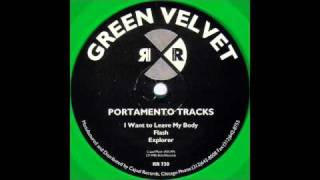 Green Velvet - I Want To Leave My Body