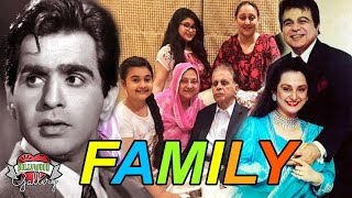 Dilip Kumar Family With Parents, Wife, Brother, Sister and Affair