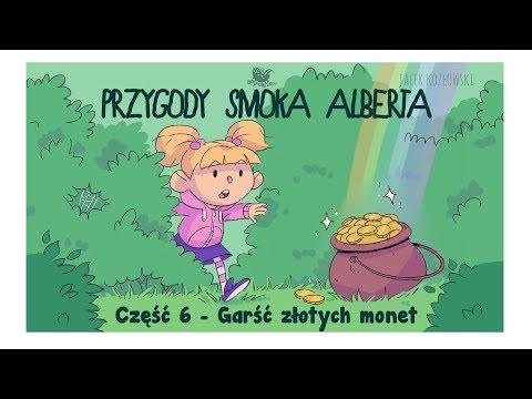 PRZYGODY SMOKA ALBERTA, CZĘŚĆ 6: Garśćzłotych monet - Bajkowisko.pl - bajka dla dzieci (audiobook)