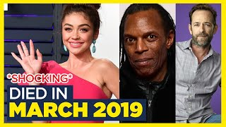 Celebrities Who Died Recently in March 2019 - Full List