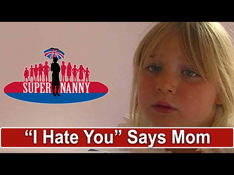 Mom Tells 6Yr Old Daughter she Hates her | Supernanny UK