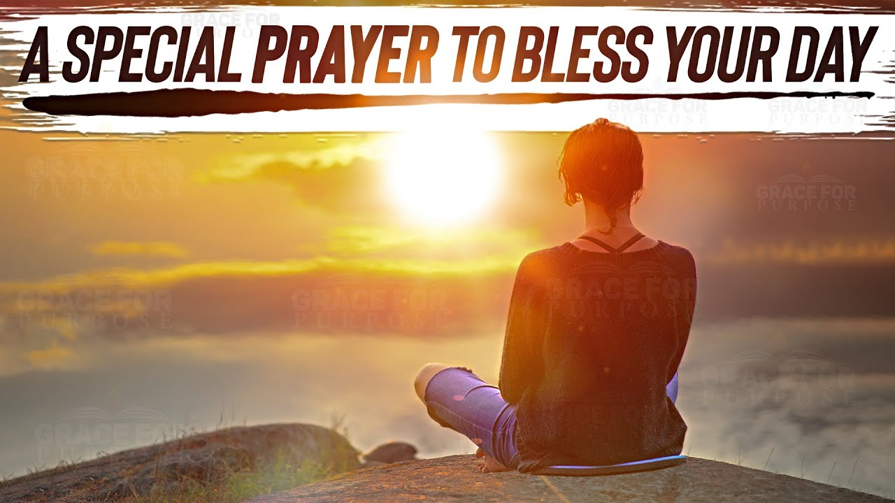BLESS YOUR DAY | A Special Morning Prayer To Start Your Dayᴴᴰ