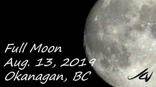 Full Moon  - August 13, 2019 -  View from Kelowna B. C.  Canada