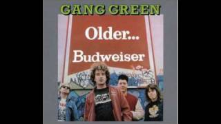 Gang Green - Just One Bullet