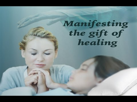 Manifesting The Gift Of Healing - YouTube