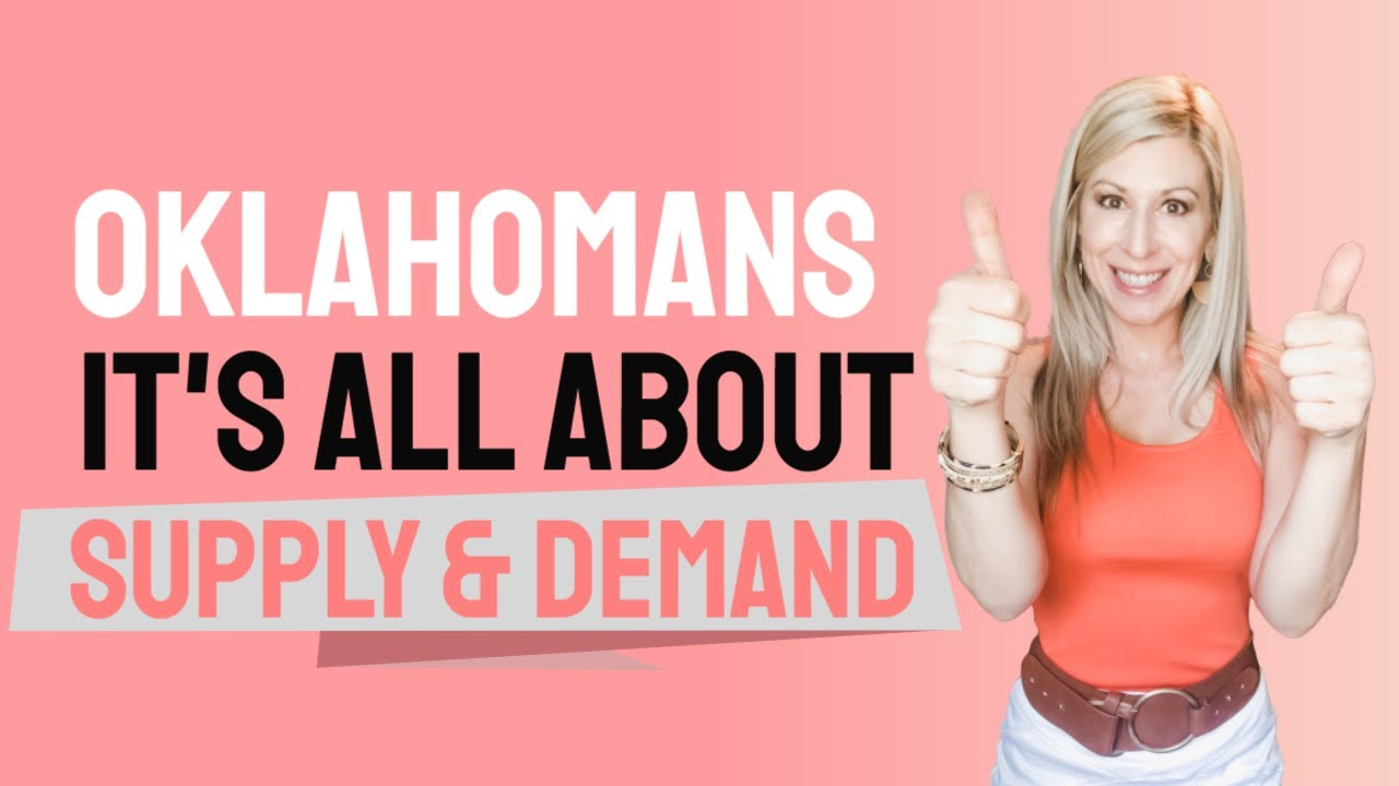 Oklahomans, It's all about Supply and Demand