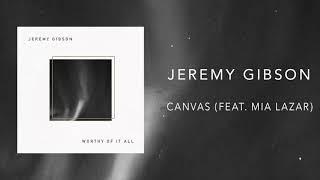 Jeremy Gibson - Canvas (Feat. Mia Lazar)