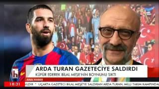 ARDA TURAN GAZETECİYE SALDIRDI