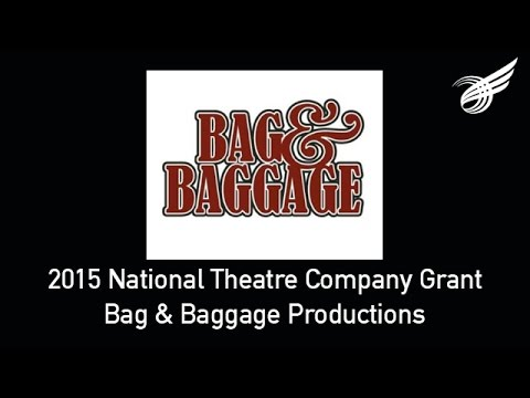 Bag & Baggage: 2015 National Theatre Company Grant