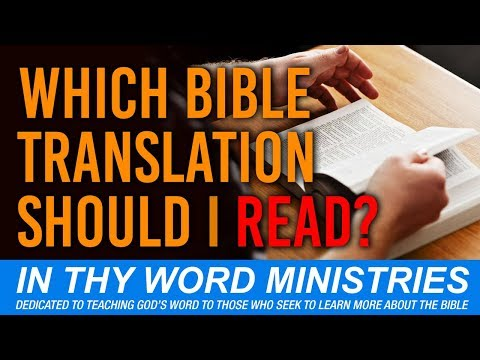 Which Bible Translation Should I Read? What Bible Translation Is Best?