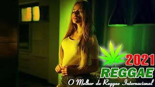 Música Reggae 2021 - O Melhor do Reggae Internacional -  Reggae Remix 2021 #124