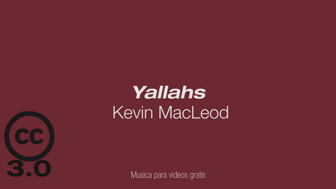 Yallahs Kevin Macleod Musica Gratis Para Videos Cc 3 0 Youtube