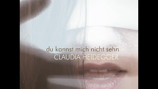 Du Kannst Mich Nicht Sehn [official] - Claudia Heidegger