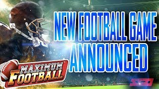New Football Game Announced! Maximum Football 2018