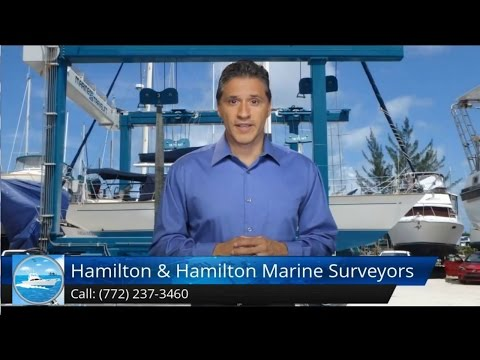 Marine Surveyor Palm Beach FL Review Hamilton & Hamilton Marine Surveyors Palm Beaches Reviews