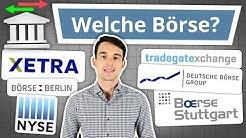 An welcher Börse Aktien und ETF kaufen?