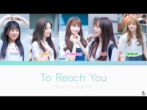 [Kor/Eng/Rom Color Coded Lyrics] Produce 48 - To Reach You (너에게 닿기를)