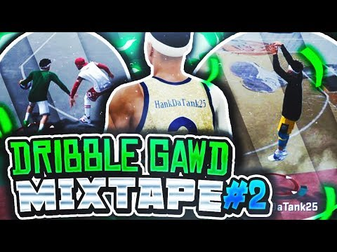 DRIBBLE GAWD MIXTAPE #2 • MOST UNGUARDABLE DRIBBLE COMBOS EVER • BEST DRIBBLE MOVES