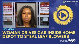 Woman Drives Into Home Depot And Steals Leaf Blowers And Dehumidifiers
