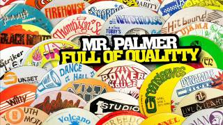 Mr. Palmer - Full of Quality (Pretty Looks)