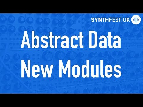 Abstract Data new modules & prototypes // Synthfest 2017