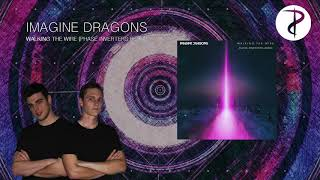 Imagine Dragons - Walking The Wire (Phase Inverters Remix) [Free Download]