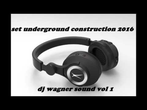 SET UNDERGROUND CONSTRUCTION 2016 DJ WAGNER SOUND VOL 1