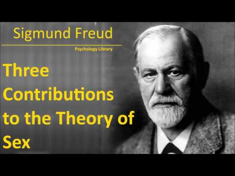 Sigmund Freud - Three Contributions to the Theory of Sex - Psychology audiobook