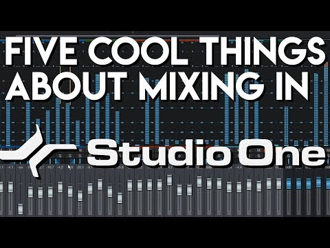 Five Cool Things about Mixing in Studio One