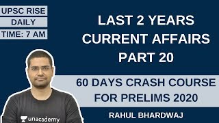 Last 2 Years Current Affairs Part 20 | 60 Days Crash Course for Prelims 2020 | Rahul Bhardwaj