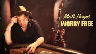 Watch Matt Noyes Worry Free video