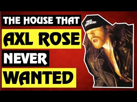 Guns N' Roses: The House That Axl Rose Never Wanted