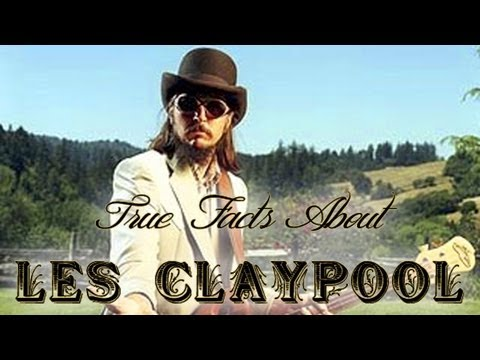 True Facts About Les Claypool