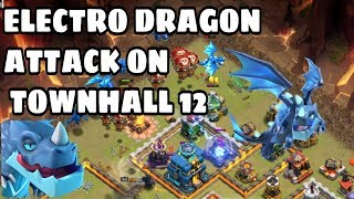 Townhall 12 Electro Dragon Attack || 3STAR ATTACK STRATEGY 🔥 🔥 🔥