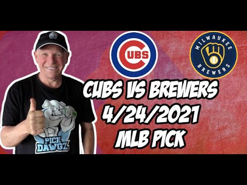 Chicago Cubs vs Milwaukee Brewers 4/24/21 MLB Pick and Prediction MLB Tips Betting Pick