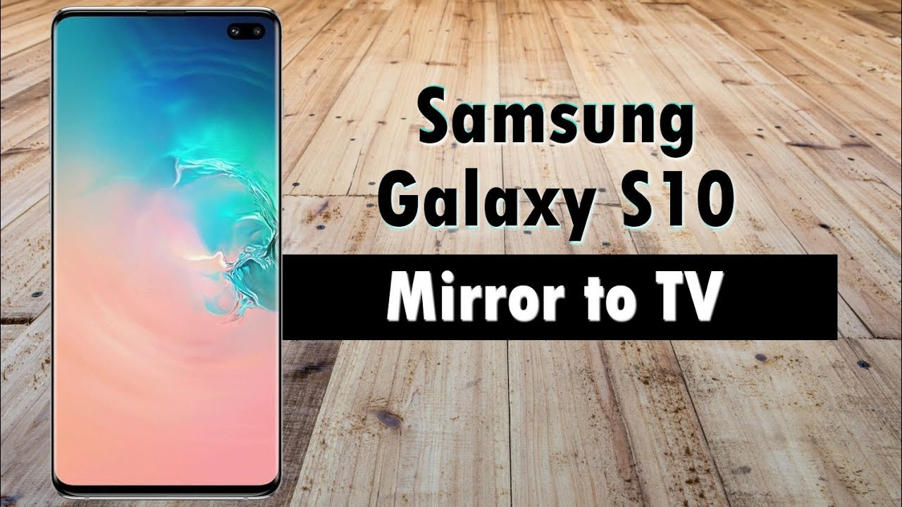 Samsung Galaxy S10 How to Mirror Your Screen to a TV (Connect to TV)