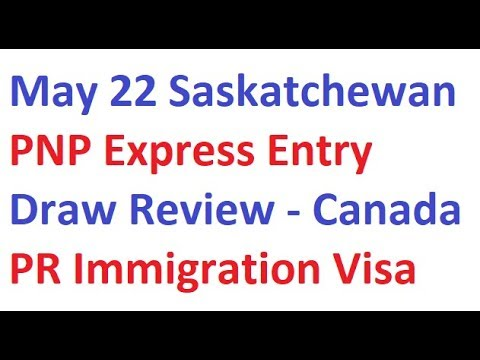 May 22 Saskatchewan PNP Express Entry Draw Review - Canada PR Immigration  Visa