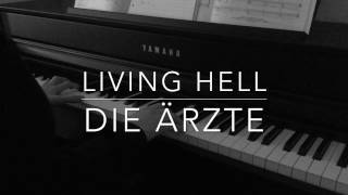 Living Hell - Die Ärzte - Piano Cover