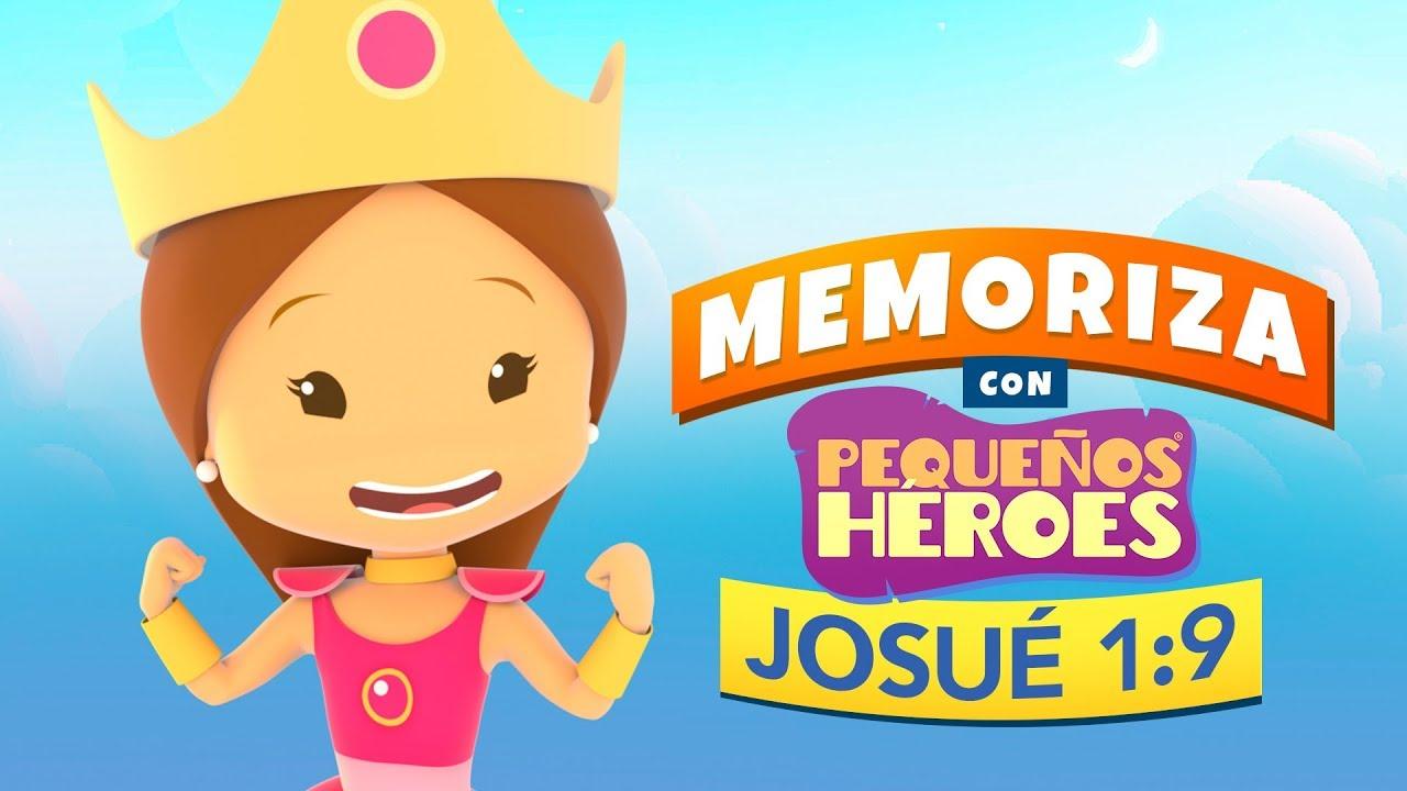 Josué 1:9 - Memoriza versículos de la Biblia con Pequeños Héroes para niños