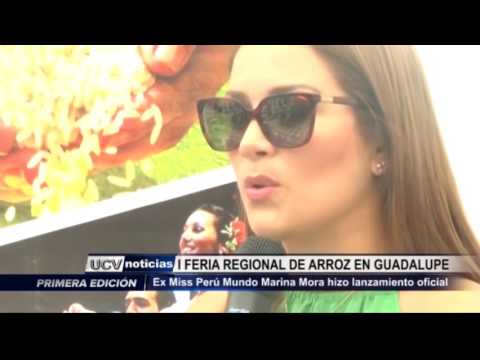 Guadalupe: Ex Miss Perú Mundo Marina Mora inauguró Primera Feria Regional de Arroz