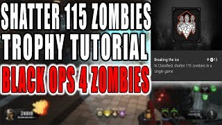 """Shatter 115 Zombies in a single game""/ ""Breaking the Ice"" (Black Ops 4 Zombies)"