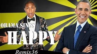 Repeat youtube video Barack Obama Singing Happy by Pharrell Williams - Remix 36
