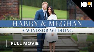Harry and Meghan: A Windsor Wedding (FULL MOVIE)
