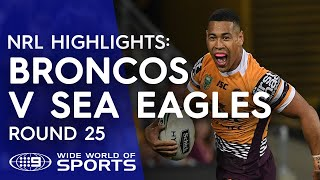 NRL Highlights: Brisbane Broncos v Manly Sea Eagles - Round 25