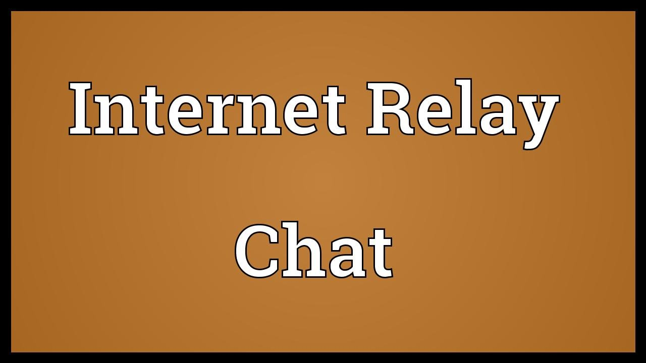 Internet Relay Chat Meaning - YouTube