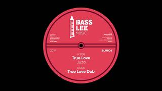 Juza True Love True Love Dub Bass Lee Music 006