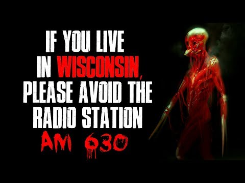 """If You Live In Wisconsin, Please Avoid The Radio Station AM 630"" Creepypasta"