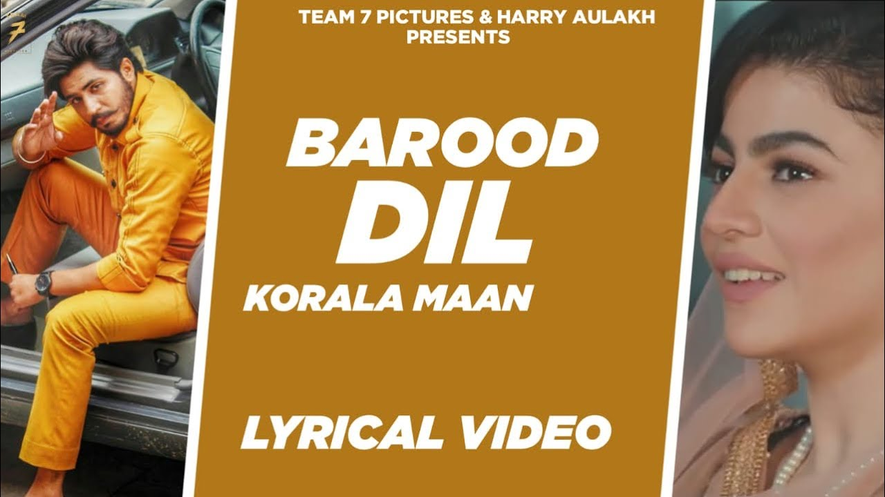 Barood Dil - (Lyrical Video)  Korala Maan, Gurlej Akhtar | New Punjabi Songs 2020 | Team 7 Picture