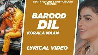 Barood Dil - (Lyrical Video)  Korala Maan, Gurlej Akhtar | New Punjabi Songs 2020 | Team 7 Picture
